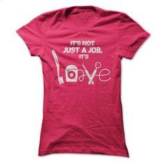 Its not Just a Job Its Love - Dental Shirt - #summer tee #hoodies for teens. SIMILAR ITEMS => https://www.sunfrog.com/Funny/Its-not-Just-a-Job-Its-Love--Dental-Shirt.html?68278