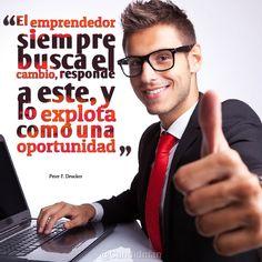 """""""El #Emprendedor siempre busca el #Cambio, responde a este, y lo explota como una #Oportunidad"""". #PeterFDrucker #Citas #Frases @Candidman"""