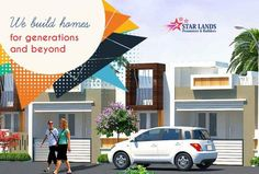 Homes For Generations An exquisitely designed premium construction of ‪#‎buildings We build #homes for generations and beyond Just give call : 95006 45566 Star Lands Promoters & Builders