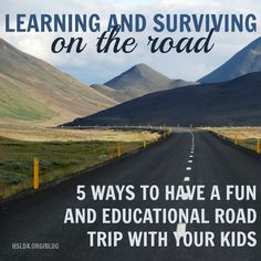 Learning and Surviving on the Road - 5 ways to have a fun and educational road trip with your kids | HSLDA Blog