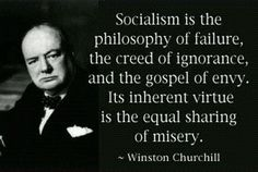 Winston Churchill, a man not unfamiliar with hard work and rising above one's short comings to become a wild success, which could never have happened if he had lived under a socialist government. Description from buzzpo.com. I searched for this on bing.com/images