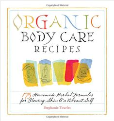 Organic Body Care Recipes : 175 Homemade Herbal Formulas for Glowing Skin and a Vibrant Self by Stephanie Tourles Paperback) for sale online Homemade Moisturizer, Homemade Skin Care, Homemade Hair, Organic Skin Care, Natural Skin Care, Natural Face, Natural Beauty, Glow Skin, Dry Skin