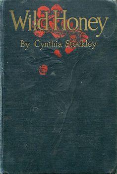 'Wild honey' by Cynthia Stockley. Putnam; New York, 1914