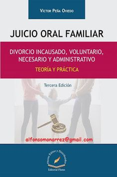 LIBROS EN DERECHO: JUICIO ORAL FAMILIAR DIVORCIO INCAUSADO VOLUNTARIO...