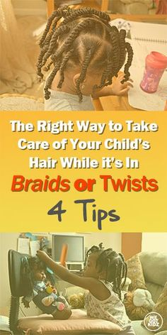 The Right Way to Take Care of Your Child's Hair While it's In Braids or Twists: 4 Tips