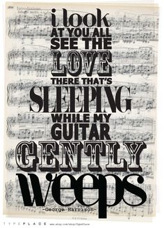 The Beatles - George Harrison ~ while my guitar gently weeps 😪 Beatles Quotes, Beatles Lyrics, Les Beatles, Lyric Quotes, Music Lyrics, Beatles Art, Quotes Quotes, Lyrics To Live By, Lyric Art