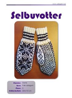 Oppskrift på Selbuvotter Knitted Mittens Pattern, Knit Mittens, Mitten Gloves, Crochet Pattern, Free Pattern, Knitting Patterns, Knit Crochet, Knitting Ideas, Fair Isle Knitting