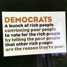 Democrats ^ 147° https://de.pinterest.com/ladybugez/my-philosophy-some/
