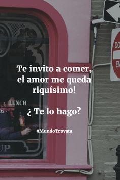Te invito a comer, el amor me queda riquísimo! ¿Te lo hago? #MundoTrovata #Uruguay