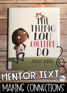 Teaching your students to make connections? The Thing Lou Couldn't Do is the perfect mentor text. Reading Lessons, Reading Skills, Teaching Reading, Guided Reading, Comprehension Strategies, Reading Comprehension, Reading Strategies, Making Connections Activities, Learning Activities
