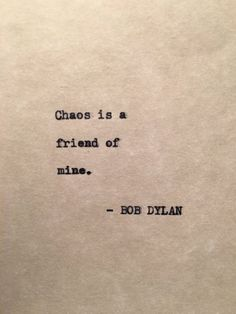 chaos is a friend of