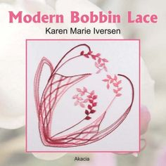 Modern Bobbin Lace by Karen Marie Iversen
