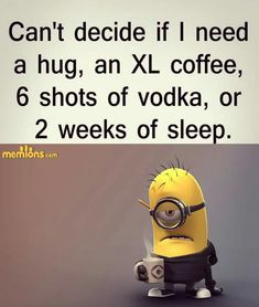 Six shots of vodka in the coffee usually does the trick!!!