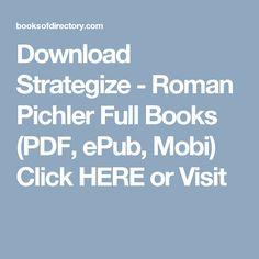 Download Strategize - Roman Pichler Full Books (PDF, ePub, Mobi) Click HERE or Visit