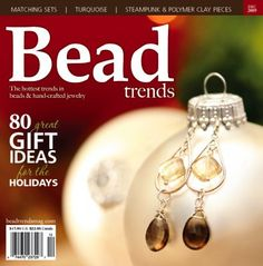 Bead Trends Magazine Dec 2009   Northridge Publishing  Amazing and Beautiful!  Great elegance vibe on this cover!!!  #northridgepublishing, #ready.set.pin
