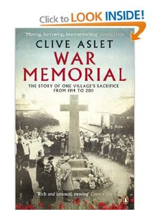 War Memorial: The Story of One Village's Sacrifice from 1914 to 2003: Amazon.co.uk: Clive Aslet: Books