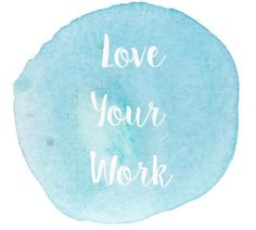 Love Your Work Free Printable
