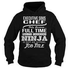 Awesome Tee For Executive Sous Chef T-Shirts, Hoodies. BUY IT NOW ==► https://www.sunfrog.com/LifeStyle/Awesome-Tee-For-Executive-Sous-Chef-94812137-Black-Hoodie.html?id=41382