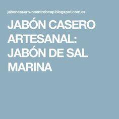 JABÓN CASERO ARTESANAL: JABÓN DE SAL MARINA