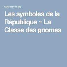 Les symboles de la République ~ La Classe des gnomes