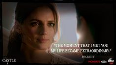"""""""The moment that I met you my life became extraordinary."""" Beckett to Castle, Castle TV show quotes"""