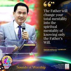 Excerpt from Sounds of Worship⠀ ⠀ The Father will change your total mentality into the spiritual mentality of knowing only the Father's Will. ~ Pastor Apollo C. Quiboloy, Appointed Son of God⠀ ⠀⠀ ⠀ ⠀ Spiritual Words, Spiritual Enlightenment, Spirituality, Social Media Pages, Great Leaders, Son Of God, Revolutionaries, Apollo, You Changed
