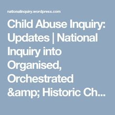 Child Abuse Inquiry: Updates | National Inquiry into Organised, Orchestrated & Historic Child Sexual Abuse