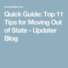Quick Guide: Top 11 Tips for Moving Out of State - Updater Blog
