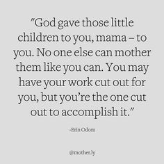 10 quotes that will remind you this is all worth it - Motherly   Expert advice + mom-to-mom inspiration