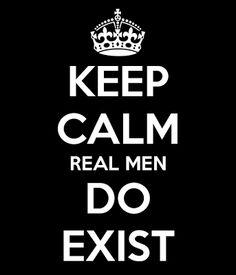 REAL MEN DO EXIST