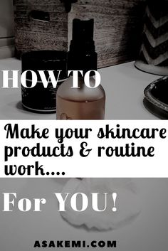 Ever wondered why your skincare products don't work like you want them to? Whether you're creating a skincare routine for oily skin or simply looking to get the best out of your skincare products, I'm sharing some tips to help you reap the benefits of your skincare routine and products.