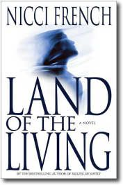 (#3) Land of the Living - Nicci French. ★★★★★ // A woman escapes the man who kidnapped and tortured her only to be disbelieved by the police after the psychologist who interviews her decides she is delusional.  I could not put this one down.