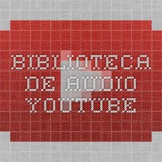 Biblioteca de audio - YouTube