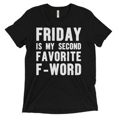Friday is my second favorite f word t shirt. Funny mom t shirt. T-shirts for mom. T-shirts with funny sayings.