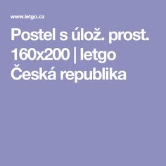 Postel s úlož. prost. 160x200   letgo Česká republika