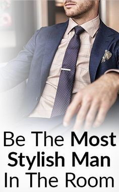 5 Tips To Be The Best Dressed Man In The Room