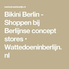 Bikini Berlin - Shoppen bij Berlijnse concept stores • Wattedoeninberlijn.nl