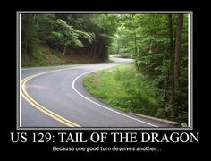 Tail of the Dragon...Rode it in 2011 on the Harley Ultra Classic w/side car.  Want to ride it on our BMW K-1200 Lt.  ZOOM ZOOM  : - )