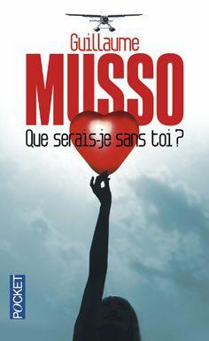 My current read: Que serais-je sans toi ? - Guillaume MUSSO - Amazon.fr - Livres