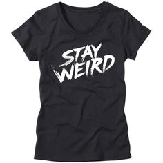 Womens Stay Weird Shirt Funny Womens T-Shirts Hipster Shirt Stay Weird... ($25) ❤ liked on Polyvore featuring tops, t-shirts, black, women's clothing, going out shirts, black top, men shirts, party shirts and t shirts
