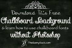 Download this free chalkboard background and learn how to use chalkboard fonts without Photoshop!
