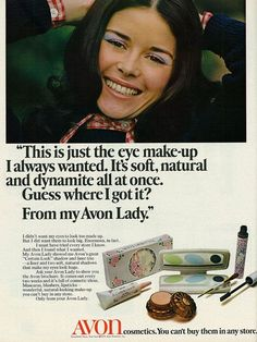 Avon Vintage Ad from Seventeen Magazine, June 1972. Headline: This is just the eye makeup I always wanted. It's soft, natural and dynamite all at home. Guess where I got it? From my Avon Lady. Avon cosmetics. You can't buy them in any store. You can buy from me if you're local to Rockaway NJ or through my eCommerce website > http://www.youravon.com/nrago