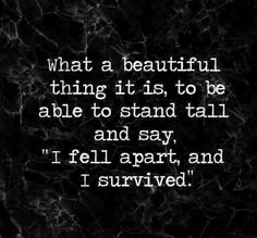 I survived because I had hope, I don't need a title, a reward, or a lot of praise. I am a woman and I've survived because that is what women do.