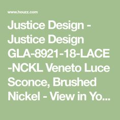 Justice Design - Justice Design GLA-8921-18-LACE-NCKL Veneto Luce Sconce, Brushed Nickel - View in Your Room! | Houzz
