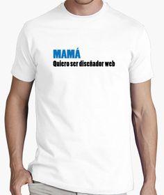 Camiseta Mamá quiero ser diseñador web