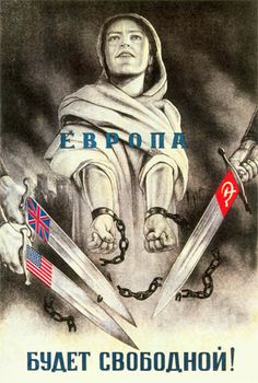 "Soviet, with allegorical figure of slavery about to be freed by the swords of the U.S., Britain and Russia. Caption reads: ""Europe will be free!""  source"