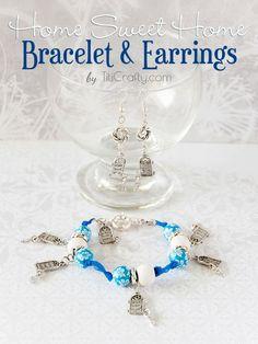 DIY Home Sweet Home Bracelet and Earrings Tutorial