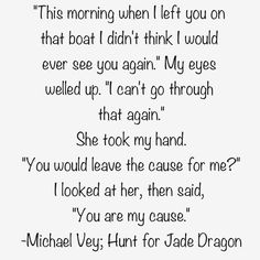 Quote by Michael Vey in Hunt for Jade Dragon. I love this❤