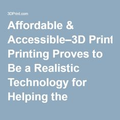 Affordable & Accessible–3D Printing Proves to Be a Realistic Technology for Helping the Disabled | 3DPrint.com