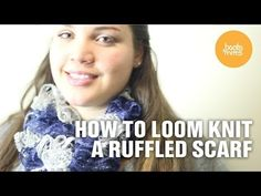 "Great tutorial for ruffle scarves.  She shows you how to do them on 3 different looms.  ""How to Loom Knit a Ruffled Scarf! - YouTube"""